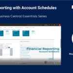 Financial Reporting with Account Schedules Dynamics 365 Business Central Essentials Video Series